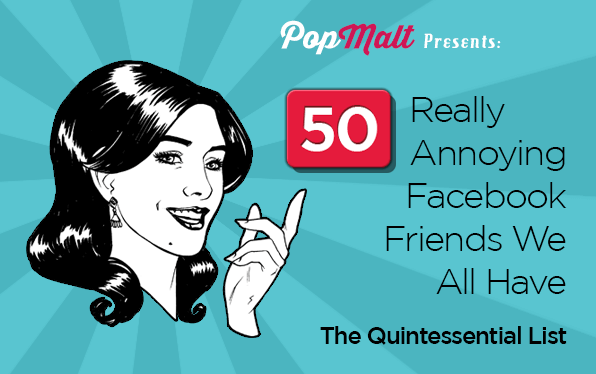 50 Annoying Facebook Friends We All Have