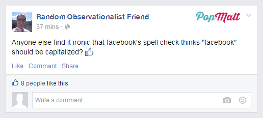 Annoying Facebook Friends: Random Observationalist Friend