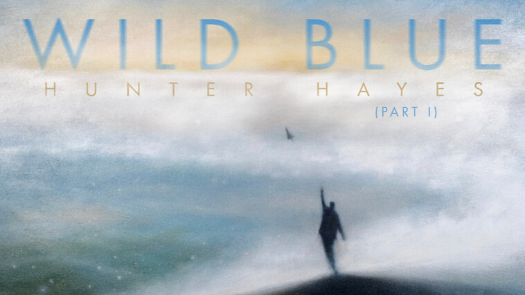 Hunter Hayes' Wild Blue Album