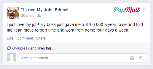 Annoying Facebook Friends: I Love My Job Friend