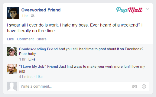 Annoying Facebook Friends: Overworked Friend