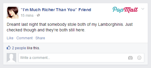 Annoying Facebook Friends: I'm Much Richer Than You Friend